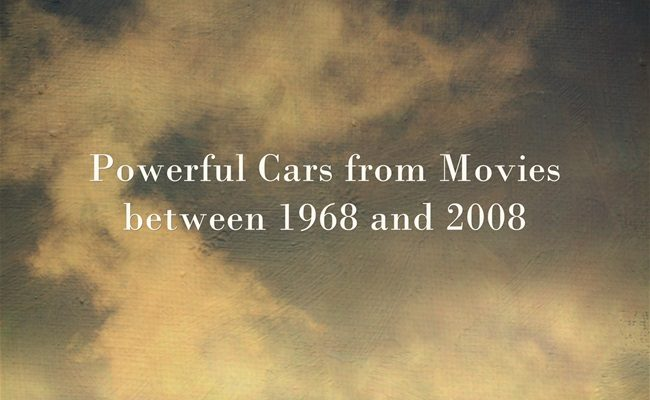 Powerful cars from movies between 1968 and 2008
